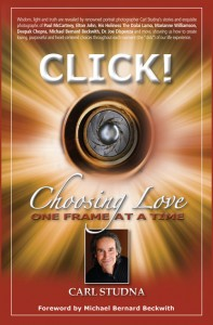 Leaders are Readers – Carl Studna: Click! Choosing Love, one Frame at a Time